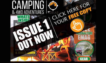 ISSUE ONE – Out now TURAS CAMPING AND 4WD ADVENTURES MAGAZINE