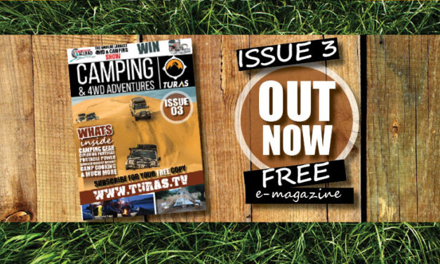 Issue Three- Summer 2017 TURAS CAMPING AND 4WD ADVENTURES MAGAZINE