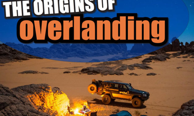 The History and Origins of Overlanding