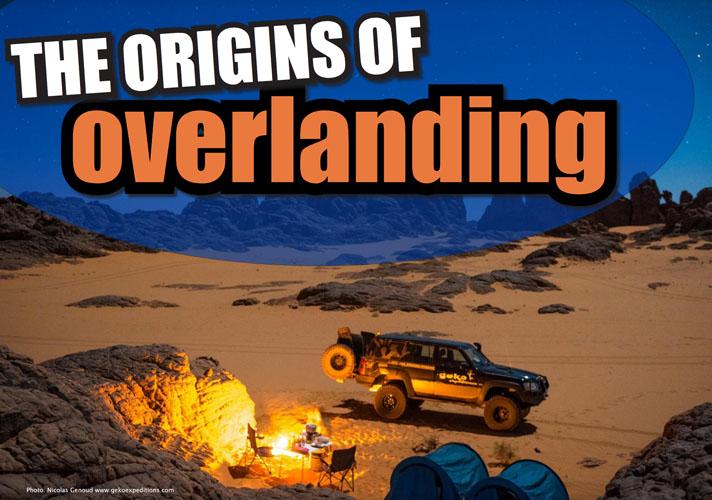 De geschiedenis en oorsprong van Overlanding