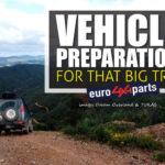 Préparation du véhicule pour ce grand voyage - avec euro4x4parts