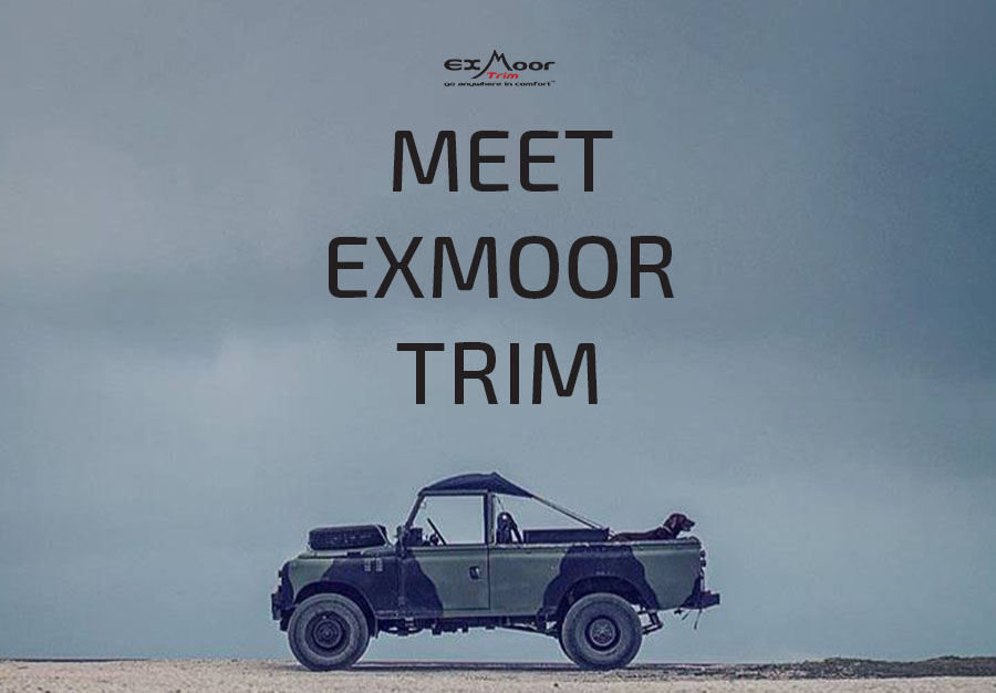 Exmoor Trim- Go Anywhere in Comfort. Land Rover Canvas Hoods and Vehicle Trims