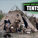 A Brief History of Tents – where did tents originate?