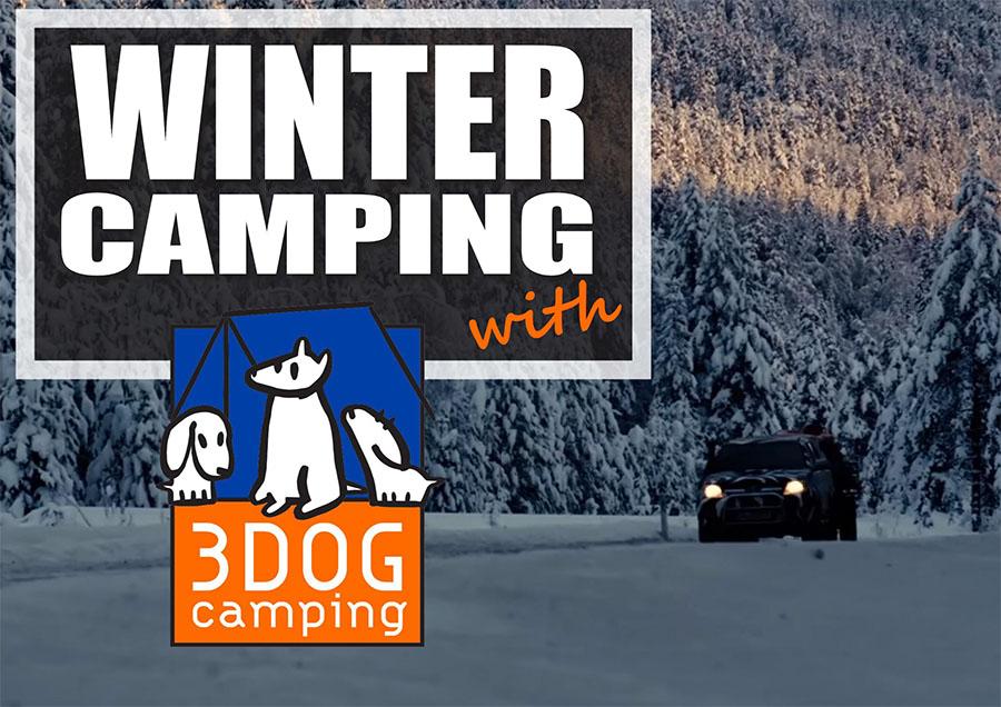 Winter Camping with 3DOG Camping Winter Camping Requires Good Equipment