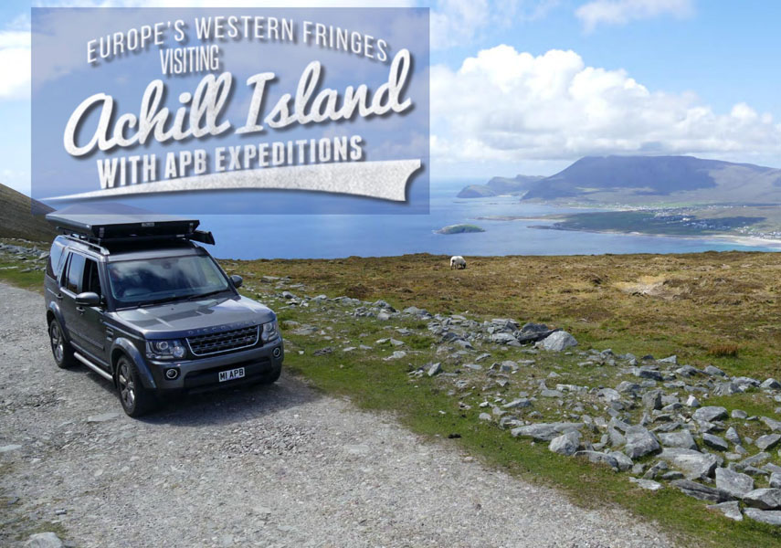 Europe's Western Fringes – Visiting Achill Island with APB Trading